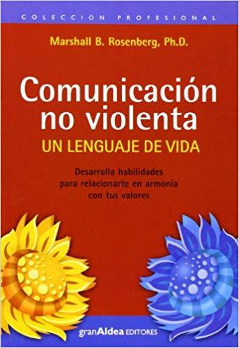 Comunicación no violenta. Un lenguaje de vida – Marshall B. Rosenberg - librakens