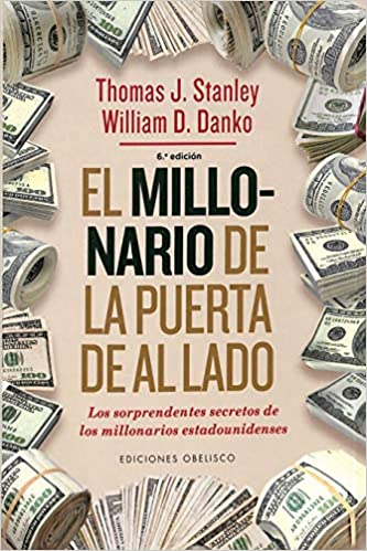 El Millonario De La Puerta De Al Lado de THOMAS J. STANLEY y WILLIAM D. DANKO - Librakens