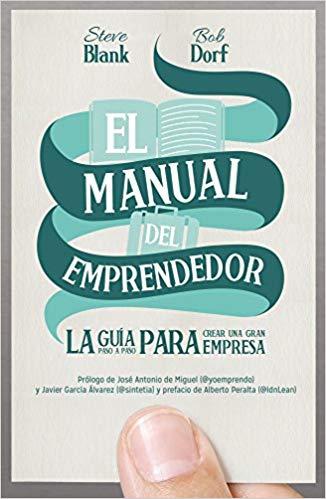 El manual del emprendedor - Steve Blank - Bob Dorf - libros para emprendedores